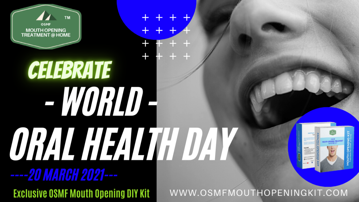World Oral Health Day 2021- Pledge to Get Healthy Mouth. Quit Tobacco Get tipson how to Free From Oral Cancer by OSMF Mouth Opening Kit